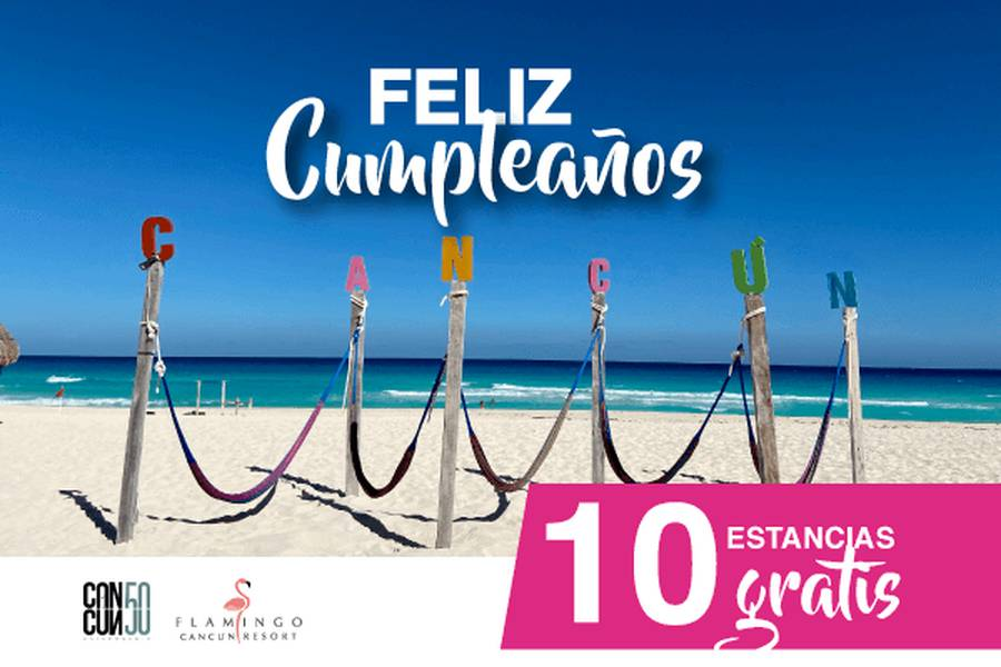 Celebramos el aniversario de cancÚn con estancias gratis hotel flamingo cancun resort cancún